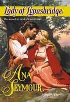 Lady of Lyonsbridge ebook by Ana Seymour