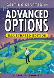 Getting Started in Advanced Options ebook by Michael C. Thomsett