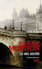 La Voix secrète ebook by Michaël MENTION