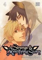 A Strange and Mystifying Story, Vol. 4 (Yaoi Manga) ebook by Tsuta Suzuki