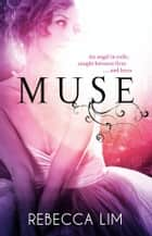 Muse ebook by Rebecca Lim