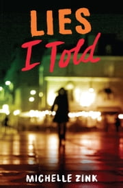 Lies I Told ebook by Michelle Zink