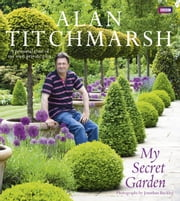 My Secret Garden ebook by Alan Titchmarsh