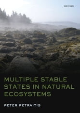 Multiple Stable States in Natural Ecosystems ebook by Peter Petraitis
