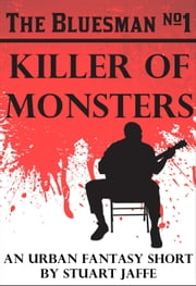 Killer of Monsters - The Bluesman, #1 ebook by Stuart Jaffe
