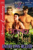 Bond of Need ebook by Anitra Lynn McLeod