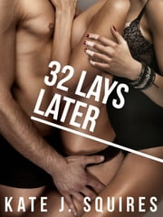 32 Lays Later: The List 2 ebook by Kate J. Squires
