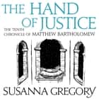 The Hand Of Justice - The Tenth Chronicle of Matthew Bartholomew audiobook by Susanna Gregory