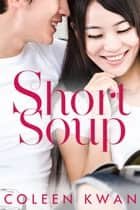 Short Soup ebook by Coleen Kwan
