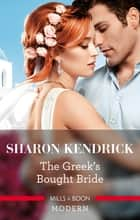 The Greek's Bought Bride ebook by Sharon Kendrick