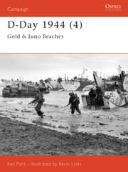 D-Day 1944 (4) - Gold & Juno Beaches ebook by Ken Ford,Kevin Lyles