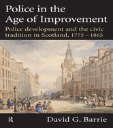 Police in the Age of Improvement ebook by David Barrie