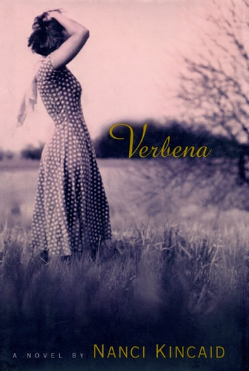 Verbena - A Novel 電子書籍 by Nanci Kincaid