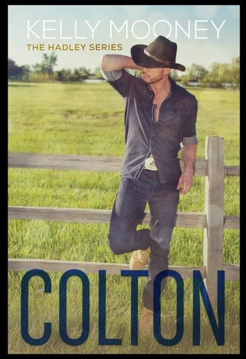 Colton (The Hadley Series) ebook by Kelly Mooney