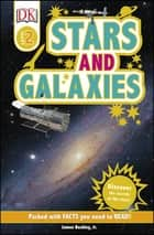 Stars and Galaxies - Discover the Secrets of the Stars ebook by James Buckley Jr, DK