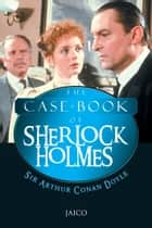 The Case-Book of Sherlock Holmes ebook by Sir Arthur Conan Doyle