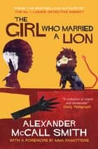 The Girl Who Married A Lion - Folktales From Africa ebook by Alexander McCall Smith