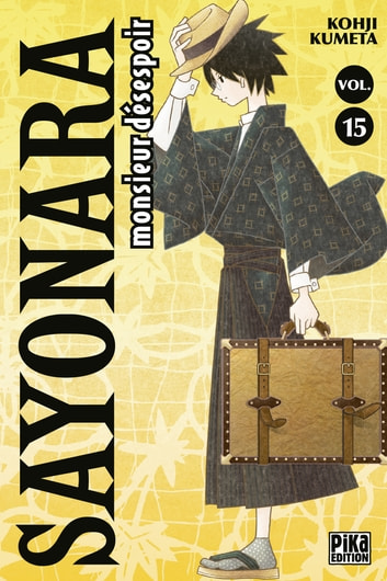 Sayonara Monsieur Désespoir T15 ebook by Kohji Kumeta