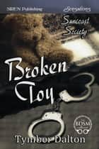Broken Toy ebook by Tymber Dalton