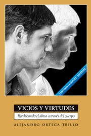 Vicios y virtudes ebook by Trillo, Alejandro Ortega