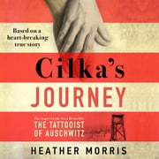 Cilka's Journey - The Sunday Times bestselling sequel to The Tattooist of Auschwitz audiobook by Heather Morris