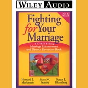 Fighting for Your Marriage audiobook by Howard J. Markman, Scott M. Stanley, Susan L. Blumberg