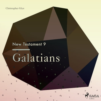 The New Testament 9 - Galatians audiobook by Christopher Glyn