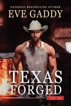 Texas Forged ebook by Eve Gaddy