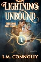 Lightning Unbound ebook by L.M. Connolly