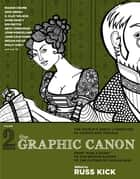 "The Graphic Canon, Vol. 2 - From ""Kubla Khan"" to the Bronte Sisters to The Picture of Dorian Gray ebook by Russ Kick"