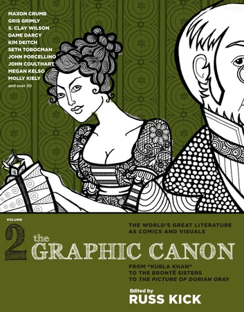 "The Graphic Canon, Vol. 2 - From ""Kubla Khan"" to the Bronte Sisters to The Picture of Dorian Gray eBook by"