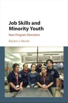 Job Skills and Minority Youth ebook by Barton J. Hirsch