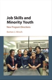 Job Skills and Minority Youth - New Program Directions ebook by Barton J. Hirsch