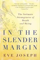 In the Slender Margin ebook by Eve Joseph