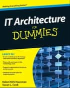 IT Architecture For Dummies ebook by Susan L. Cook, Kalani Kirk Hausman