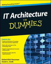IT Architecture For Dummies ebook by Susan L. Cook,Kalani Kirk Hausman