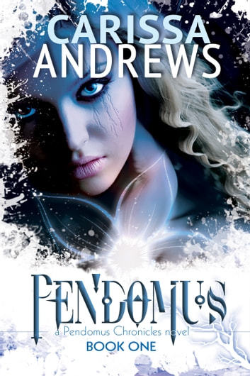 Pendomus (The Pendomus Chronicles Book 1) ebook by Carissa Andrews