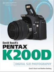 David Busch's Pentax K200D Guide to Digital SLR Photography ebook by David D. Busch