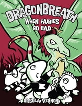 Dragonbreath #7 - When Fairies Go Bad ebook by Ursula Vernon