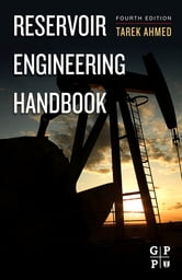 Reservoir Engineering Handbook ebook by Tarek Ahmed, PhD, PE