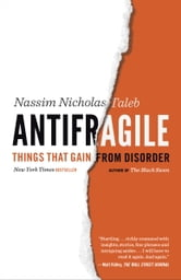 Antifragile - Things That Gain from Disorder ebook by Nassim Nicholas Taleb