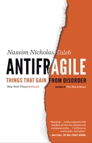 Antifragile - Things That Gain from Disorder ebook by Kobo.Web.Store.Products.Fields.ContributorFieldViewModel