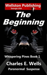 The Beginning (Whispering Pines Book 1) ebook by Charles Wells