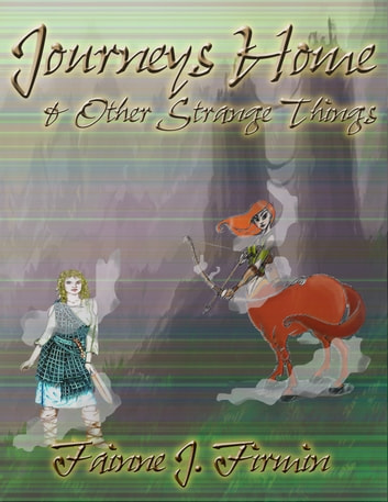 Journeys Home & Other Strange Things ebook by Fainne J. Firmin