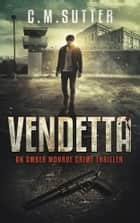 Vendetta eBook by C.M. Sutter