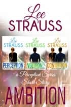 AMBITION - A Perception Trilogy short story prequel ebook by Lee Strauss