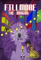 Fillmore the Dragon - American-English Edition ebook by Elias Zapple