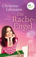 Die Rache-Engel - Roman ebook by Christine Lehmann