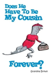 Does He Have To Be My Cousin Forever? ebook by Grandma Brown