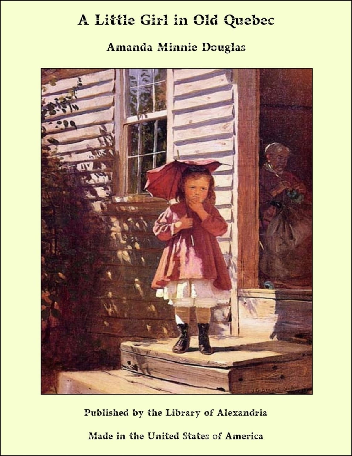 A little girl in old quebec ebook by amanda minnie douglas a little girl in old quebec ebook by amanda minnie douglas 9781465603241 rakuten kobo fandeluxe Document